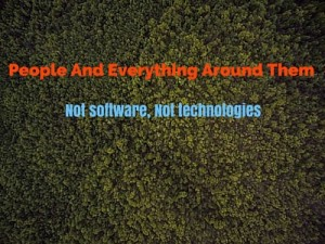 Not software not technologies